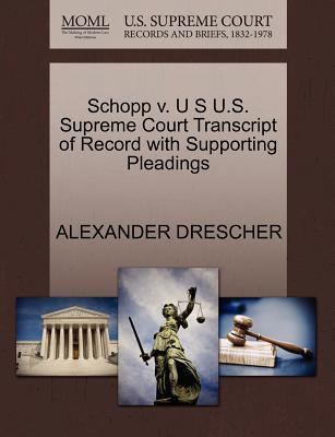 Schopp V. U S U.S. Supreme Court Transcript of Record with Supporting Pleadings