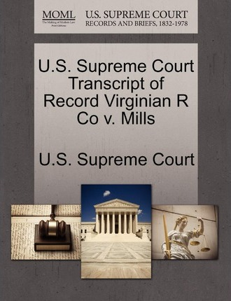 U.S. Supreme Court Transcript of Record Virginian R Co V. Mills
