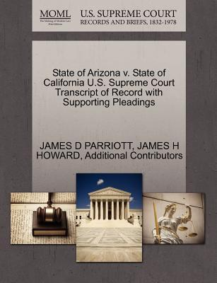 State of Arizona V. State of California U.S. Supreme Court Transcript of Record with Supporting Pleadings