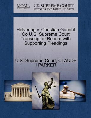 Helvering V. Christian Ganahl Co U.S. Supreme Court Transcript of Record with Supporting Pleadings