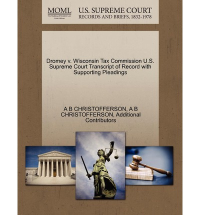 Dromey V. Wisconsin Tax Commission U.S. Supreme Court Transcript of Record with Supporting Pleadings