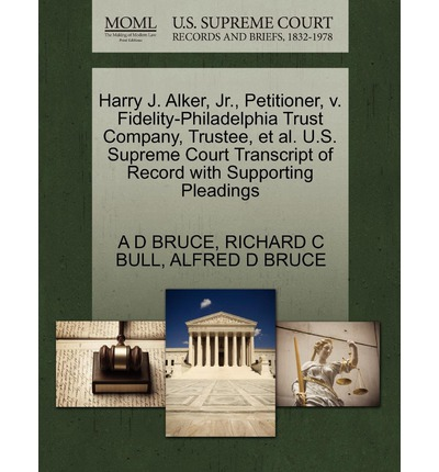 Harry J. Alker, Jr., Petitioner, V. Fidelity-Philadelphia Trust Company, Trustee, et al. U.S. Supreme Court Transcript of Record with Supporting Pleadings