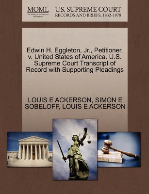 Edwin H. Eggleton, JR., Petitioner, V. United States of America. U.S. Supreme Court Transcript of Record with Supporting Pleadings