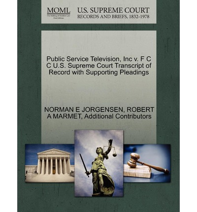 Public Service Television, Inc V. F C C U.S. Supreme Court Transcript of Record with Supporting Pleadings