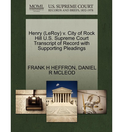 Henry (Leroy) V. City of Rock Hill U.S. Supreme Court Transcript of Record with Supporting Pleadings