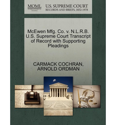 McEwen Mfg. Co. V. N.L.R.B. U.S. Supreme Court Transcript of Record with Supporting Pleadings