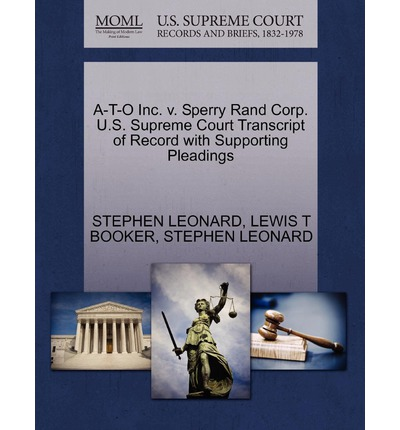 A-T-O Inc. V. Sperry Rand Corp. U.S. Supreme Court Transcript of Record with Supporting Pleadings