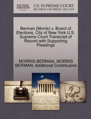 Berman (Morris) V. Board of Elections, City of New York U.S. Supreme Court Transcript of Record with Supporting Pleadings