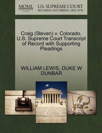 Craig (Steven) V. Colorado. U.S. Supreme Court Transcript of Record with Supporting Pleadings