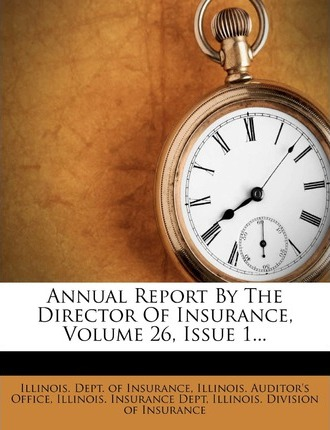 Annual Report by the Director of Insurance, Volume 26, Issue 1...