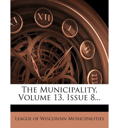 The Municipality, Volume 13, Issue 8...