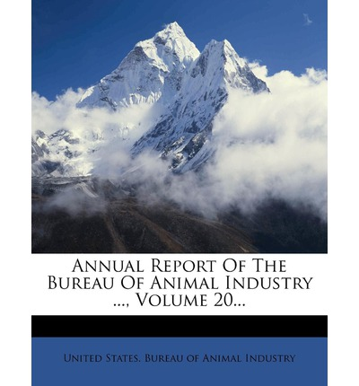 Annual Report of the Bureau of Animal Industry ..., Volume 20...