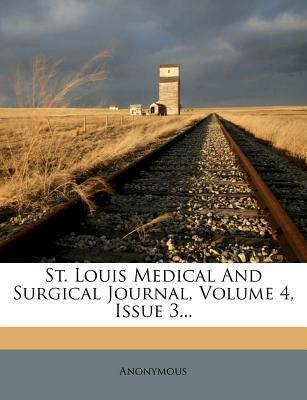 St. Louis Medical and Surgical Journal, Volume 4, Issue 3...