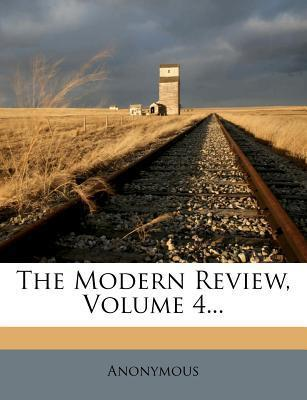 The Modern Review, Volume 4...