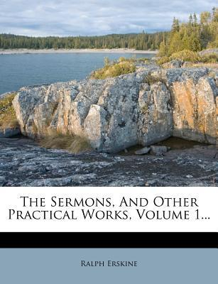 The Sermons, and Other Practical Works, Volume 1...