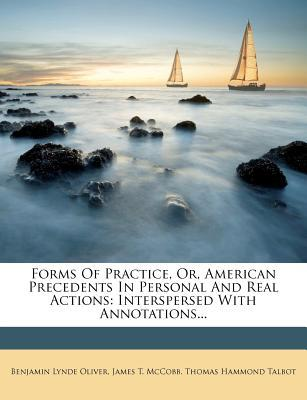Forms of Practice, Or, American Precedents in Personal and Real Actions : Interspersed with Annotations...