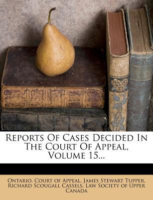 Reports of Cases Decided in the Court of Appeal, Volume 15...
