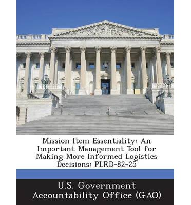 Mission Item Essentiality : An Important Management Tool for Making More Informed Logistics Decisions: Plrd-82-25