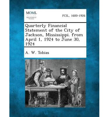 Quarterly Financial Statement of the City of Jackson, Mississippi. from April 1, 1924 to June 30, 1924