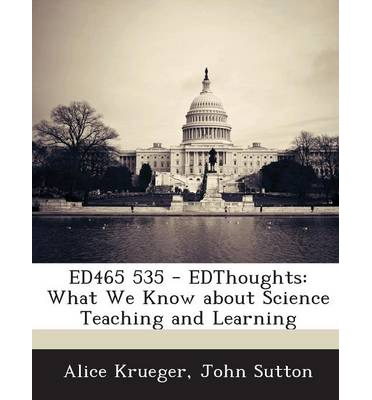 Ed465 535 - Edthoughts : What We Know about Science Teaching and Learning