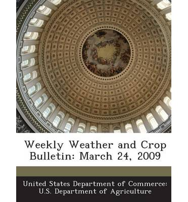 Weekly Weather and Crop Bulletin : March 24, 2009