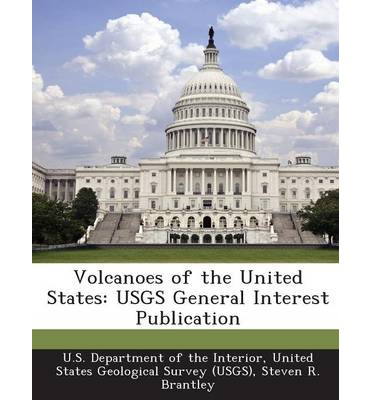 Volcanoes of the United States : Usgs General Interest Publication
