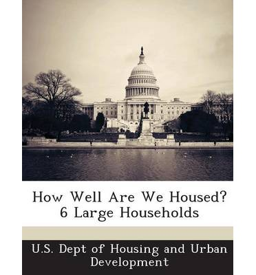 How Well Are We Housed? 6 Large Households