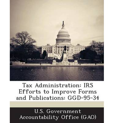 Tax Administration : IRS Efforts to Improve Forms and Publications: Ggd-95-34