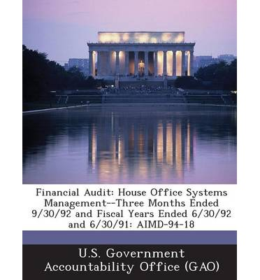 Financial Audit : House Office Systems Management--Three Months Ended 9/30/92 and Fiscal Years Ended 6/30/92 and 6/30/91: Aimd-94-18