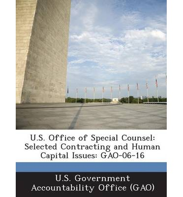 U.S. Office of Special Counsel : Selected Contracting and Human Capital Issues: Gao-06-16