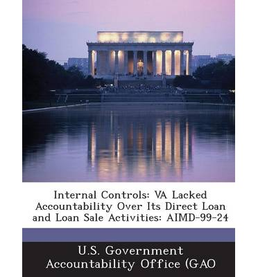 Internal Controls : Va Lacked Accountability Over Its Direct Loan and Loan Sale Activities: Aimd-99-24