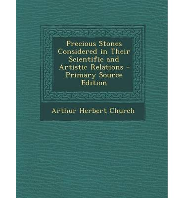 Precious Stones Considered in Their Scientific and Artistic Relations
