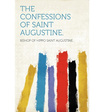 The Confessions of Saint Augustine.