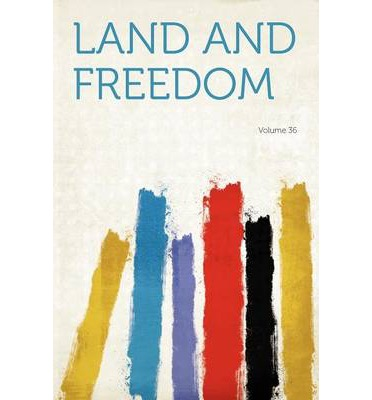 Land and Freedom Volume 36