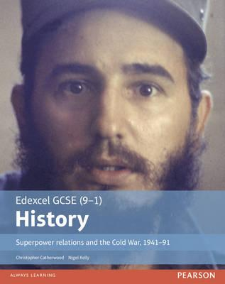 Edexcel GCSE (9-1) History Superpower Relations and the Cold War, 1941-91: Student Book
