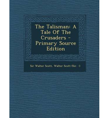 The Talisman : A Tale of the Crusaders
