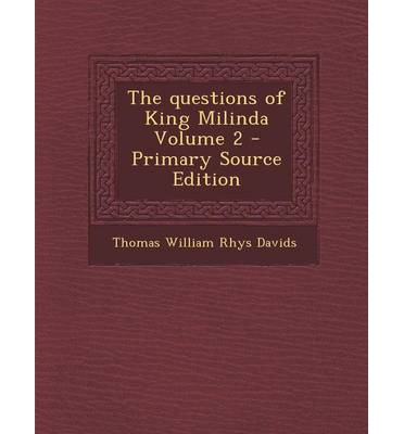 The Questions of King Milinda Volume 2 - Primary Source Edition