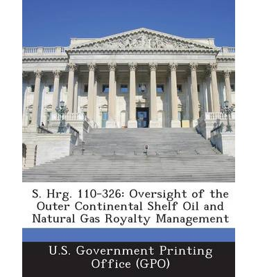 S. Hrg. 110-326 : Oversight of the Outer Continental Shelf Oil and Natural Gas Royalty Management