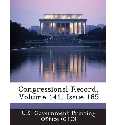 Congressional Record, Volume 141, Issue 185