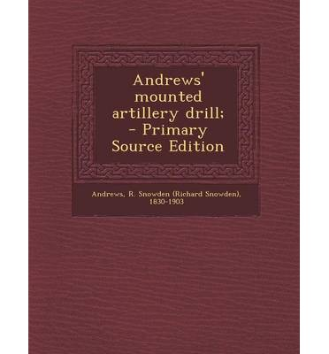 Andrews' Mounted Artillery Drill; - Primary Source Edition