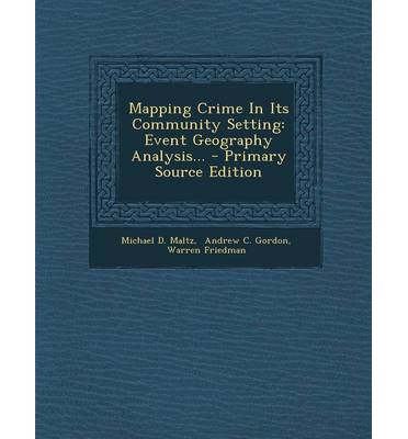 Mapping Crime in Its Community Setting : Event Geography Analysis...