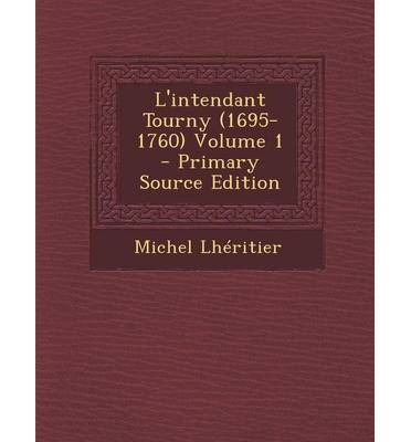 L'Intendant Tourny (1695-1760) Volume 1