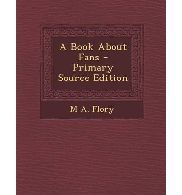 A Book about Fans - Primary Source Edition