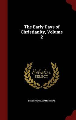 The Early Days of Christianity, Volume 2