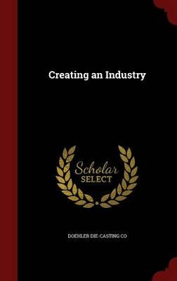 Creating an Industry