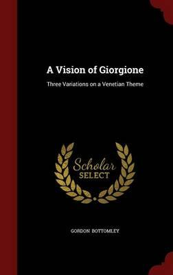 A Vision of Giorgione : Three Variations on a Venetian Theme