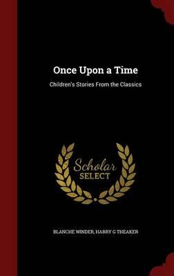 Once Upon a Time : Children's Stories from the Classics