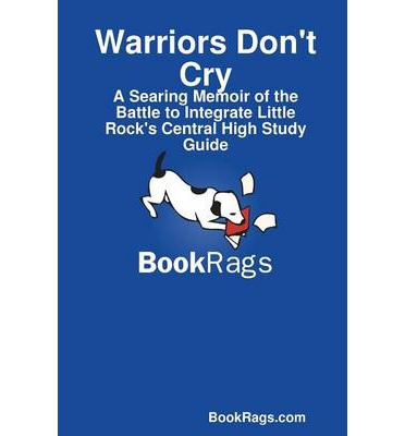 an analysis of warriors don t cry Summary & study guide warriors don't cry: a searing memoir of the battle to integrate little rock's central high by melba pattillo beals mar 24, 2011 by bookrags kindle edition $999 $ 9 99 get it today, mar 13 by melba pattillo beals warriors don't cry.