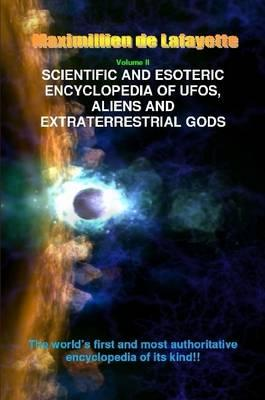 V2. Scientific and Esoteric Encyclopedia of Ufos, Aliens and Extraterrestrial Gods