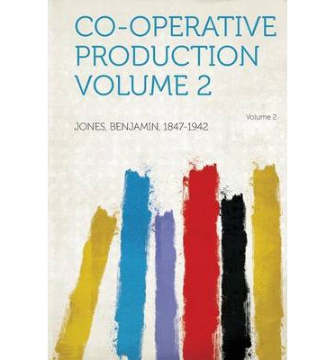 Co-Operative Production Volume 2 Volume 2